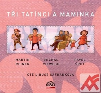 Tři tatínci a maminka - 2 CD (audiokniha)