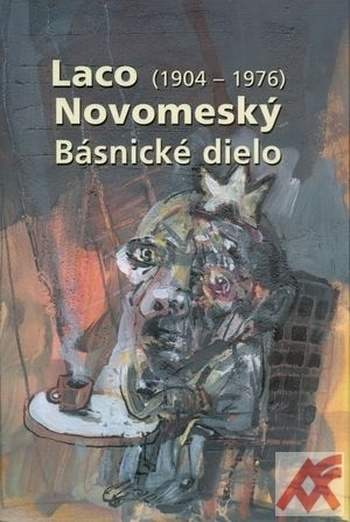 Laco Novomeský (1904-1976). Básnické dielo