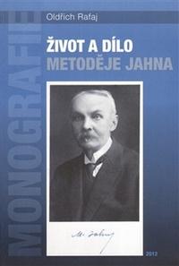 Život a dílo Metoděje Jahna