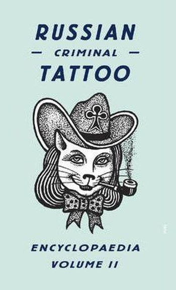 Russian Criminal Tattoo Encyclopaedia 2