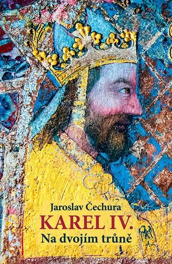 Karel IV. Na dvojím trůně