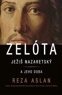 Zelóta. Ježiš Nazaretský ajeho doba