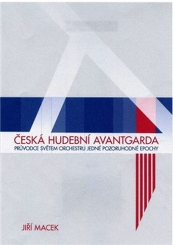 Česká hudební avantgarda. Průvodce světem orchestru jedné pozoruhodné epochy