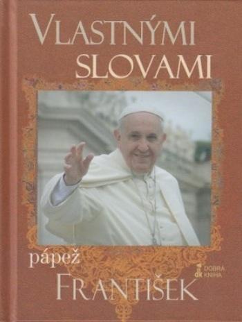 Vlastnými slovami - Pápež František