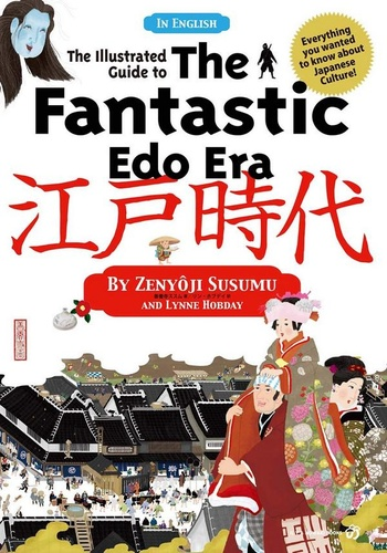 The Illustrated Guide To The Fantastic Edo Era