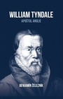 William Tyndale. Apoštol Anglie