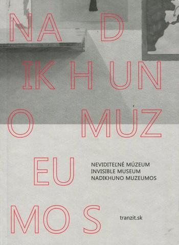 Neviditeľné múzeum / Invisible Museum / Nadikhuno Muzeumos