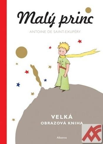 Malý princ. Velká obrazová kniha