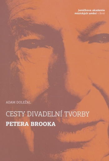 Cesty divadelní tvorby Petera Brooka