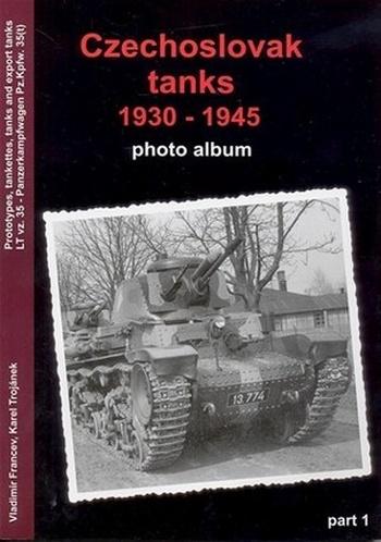 Czechoslovak tanks 1930-1941 Part I. Photo Album