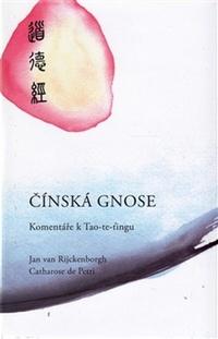 Čínská Gnose. Komentáře k Tao-te-ťingu