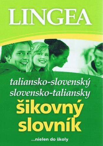 Taliansko-slovenský, slovensko-taliansky šikovný slovník ...nielen do školy