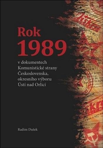 Rok 1989 v dokumentech Komunistické strany Československa, okresního výboru Ústí