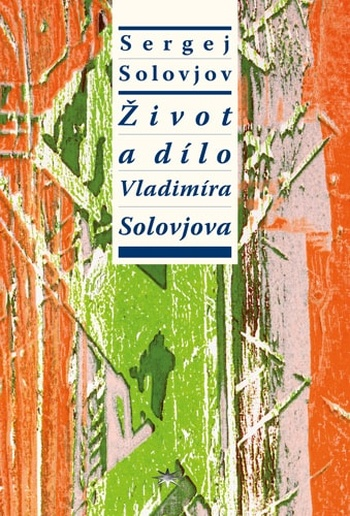 Život a dílo Vladimíra Solovjova