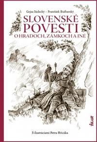 Slovenské povesti o hradoch a zámkoch a iné
