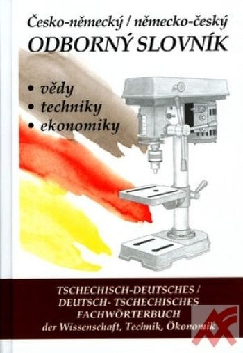 Česko-německý a n/č odborný slovník vědy, techniky, ekonomiky
