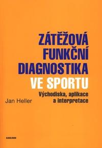 Zátěžová funkční diagnostika ve sportu (východiska, aplikace a interpretace)