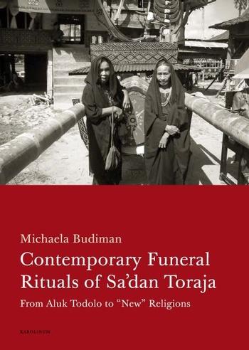 Contemporary Funeral Rituals of Sa'dan Toraja. From Aluk Todolo to