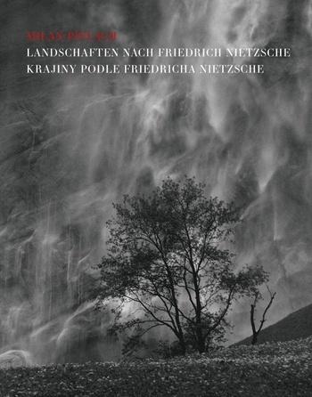 Krajiny podle Friedricha Nietzche / Landschaften nach Friedrich Nietzsche