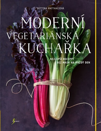 Moderní vegetariánská kuchařka