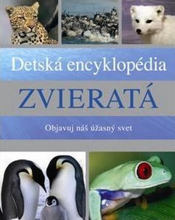 Zvieratá. Detská encyklopédia