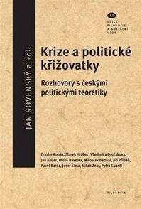 Krize a politické křižovatky. Rozhovory s českými politickými teoretiky