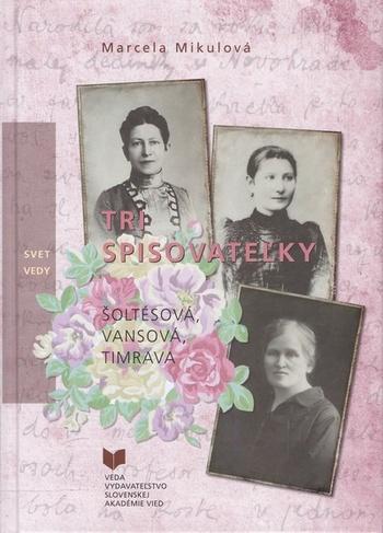 Tri spisovateľky (Šoltésová, Vansová, Timrava)