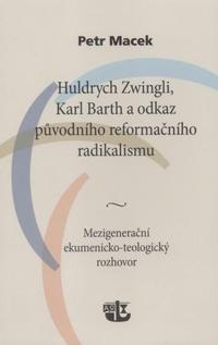 Huldrych Zwingli, Karl Barth a odkaz původního reformačního radikalismu