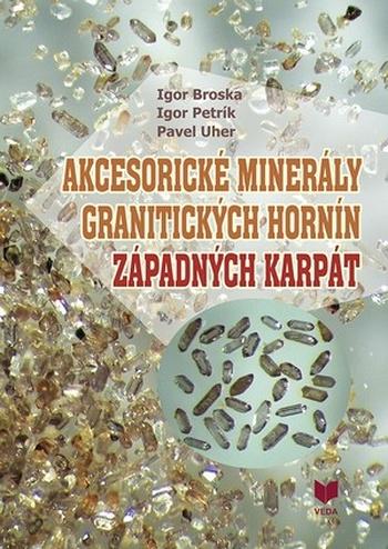 Akcesorické minerály granitických hornín Západných Karpát