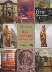 Dejiny slovenského lekárnictva I. 10. stor. - 1918