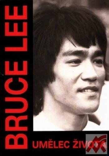 Bruce Lee. Umělec života