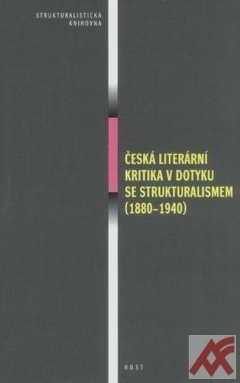 Česká literární kritika v dotyku se strukturalismem 1880-1940