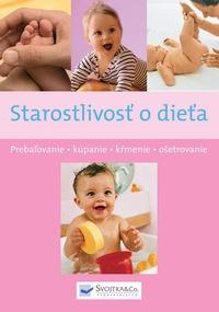 Starostlivosť o dieťa. Prebaľovanie, kúpanie, kŕmenie, ošetrovanie