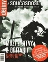 Dějiny a současnost. Muži z bitvy o Británii - mimoriadne číslo 2010