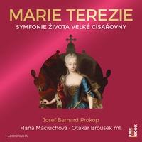 Marie Terezie: Symfonie života velké císařovny
