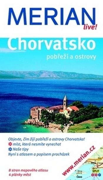 Chorvatsko. Pobřeží a ostrovy - Merian