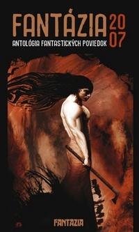 Fantázia 2007 - antológia fantastických poviedok