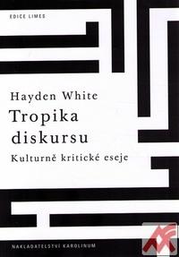 Tropika diskursu. Kulturně kritické eseje