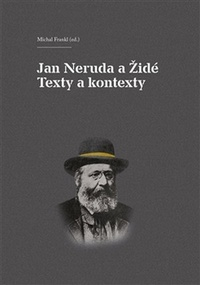 Jan Neruda a Židé. Texty a kontexty