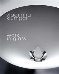 Vladimíra Klumpar. Work in Glass