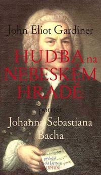Hudba na nebeském hradě. Portrét Johana Sebastiana Bacha