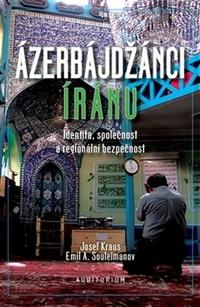 Ázerbájdžánci Íránu. Identita, společnost a regionální bezpečnost