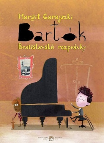 Bartók. Bratislavské rozprávky