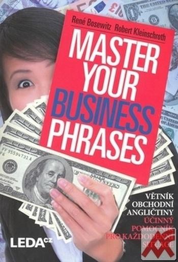 Master Your Business Phrases. Větník obchodní angličtiny