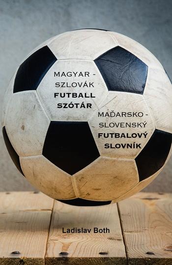 Magyar - Szlovák Futball Szótár, Maďarsko - Slovenský Futbalový Slovník