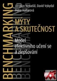Benchmarking - Mýty a skutečnost. Model efektivního učení se a zlepšování
