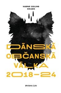 Dánská občanská válka 2018 - 2024