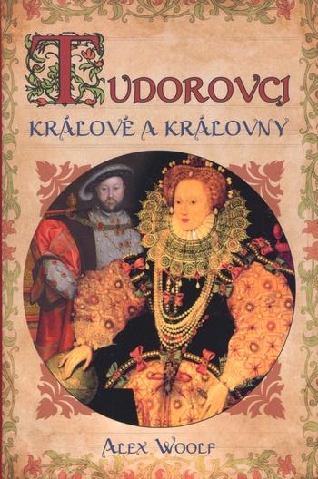 Tudorovci - Králové a Královny