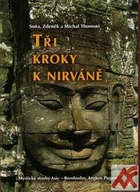 Tři kroky k nirváně. Mystické stavby Asie - Angkor, Borobudur, Pagan