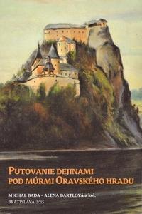 Putovanie dejinami pod múrmi Oravského hradu